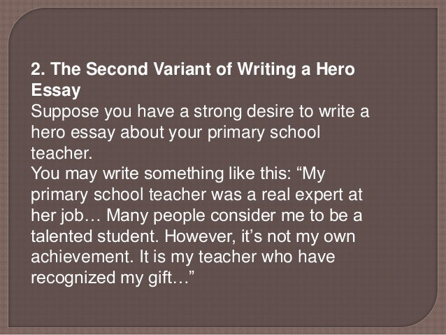 your personal hero essay Teens answer the question, who is your hero  contest and hundreds of high school and college students nominated a personal hero by submitting a 500 word essay.