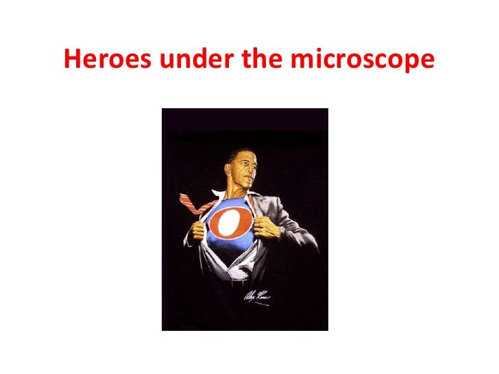 Heroes under the microscope<br />