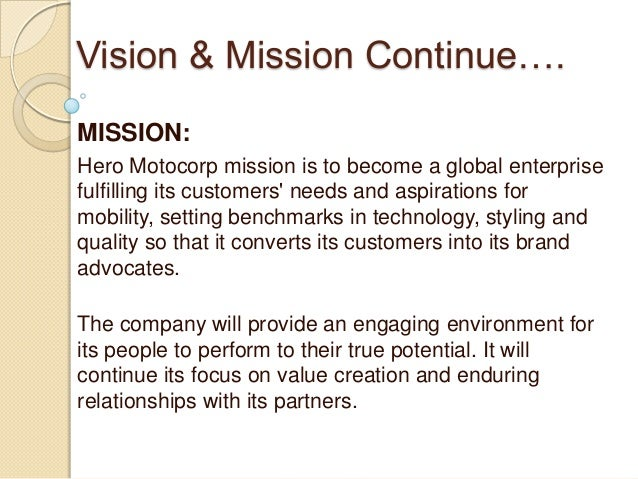 vission mission and goals of hero honda The honda foundation was established in december 1977 by donations from   the honda foundation's mission is to seek technology that helps realize true.