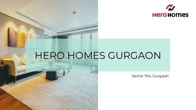 HERO HOMES GURGAON Sector 104, Gurgaon