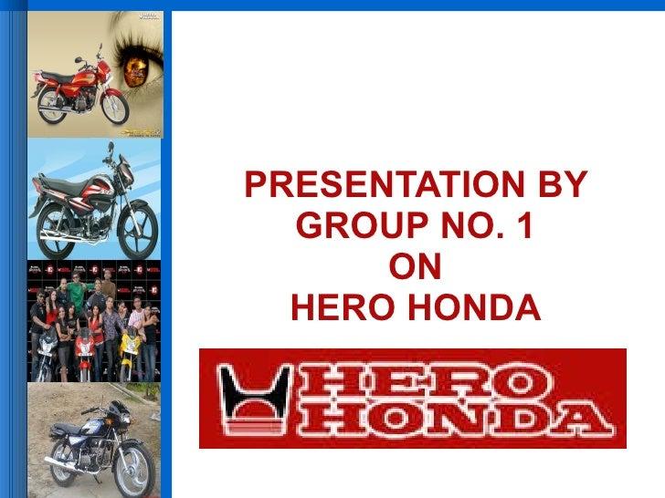 PRESENTATION BY GROUP NO. 1  ON  HERO HONDA