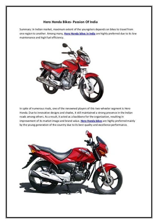 Hero Honda Bikes- Passion Of IndiaSummary: In Indian market, maximum extent of the youngsters depends on bikes to travel f...