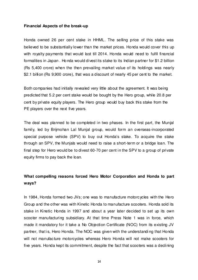14 Financial Aspects of the break-up Honda owned 26 per cent stake in HHML. The selling price of this stake was believed t...