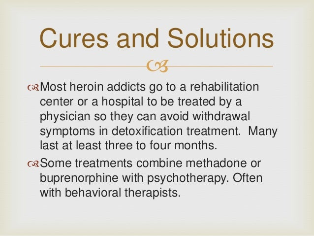 herion essay Heroin and its effects essays heroin addiction is a disease, which may end in death for some that suffer from this disease this addiction is an illness of the mind, body and soul.