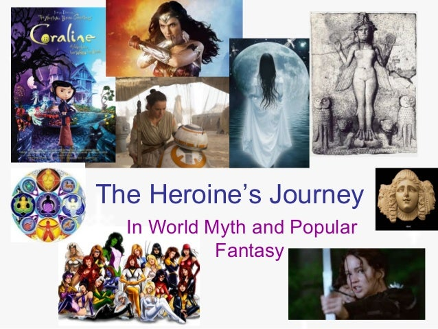 The Heroine's Journey In World Myth and Popular Fantasy