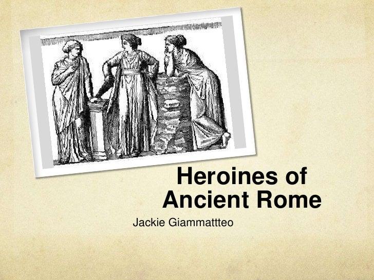 Heroines of     Ancient RomeJackie Giammattteo