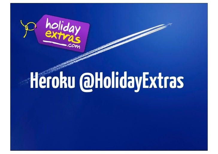 Heroku @HolidayExtras