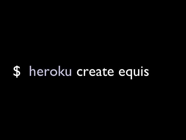 $  heroku  create equis