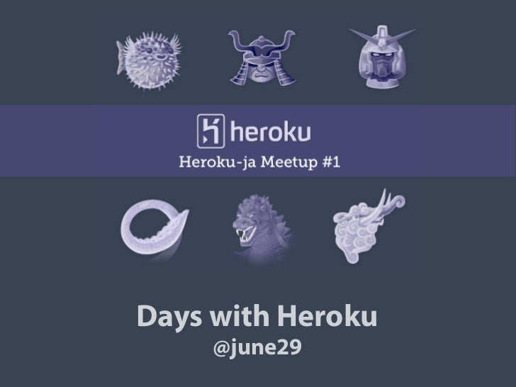 Days with Heroku     @june29