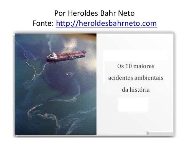 Por Heroldes Bahr Neto Fonte: http://heroldesbahrneto.com
