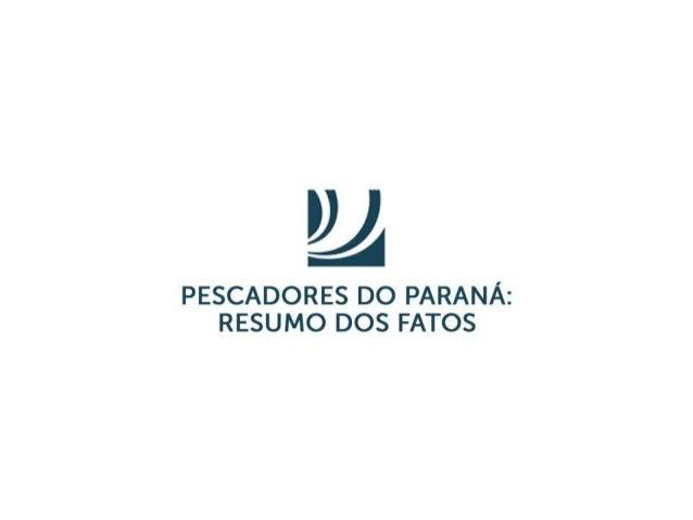 Heroldes Bahr Neto - Pescadores do Paraná: resumo dos fatos