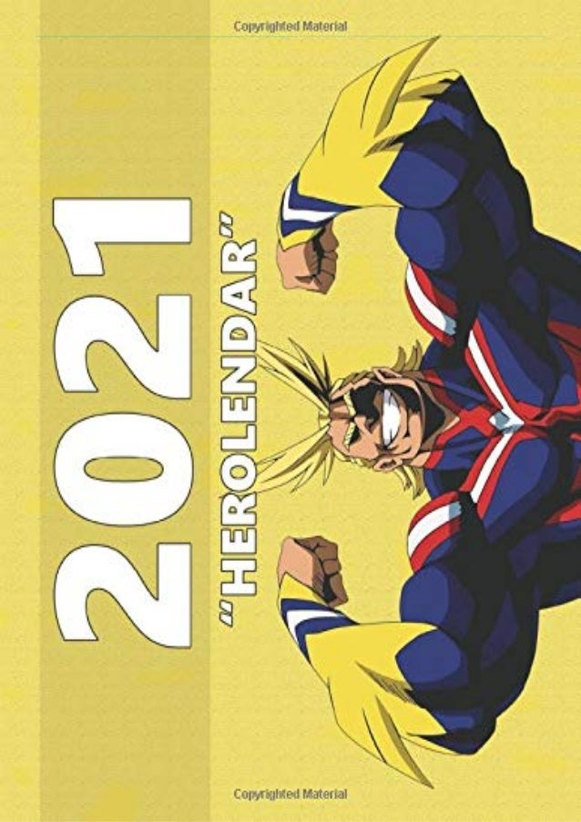 [READ PDF] Herolendar: Monthly Colorful Anime Calendar, Pictures, Quotes, Boku No Hero Academia, 8.5' x 11', This'll be my...