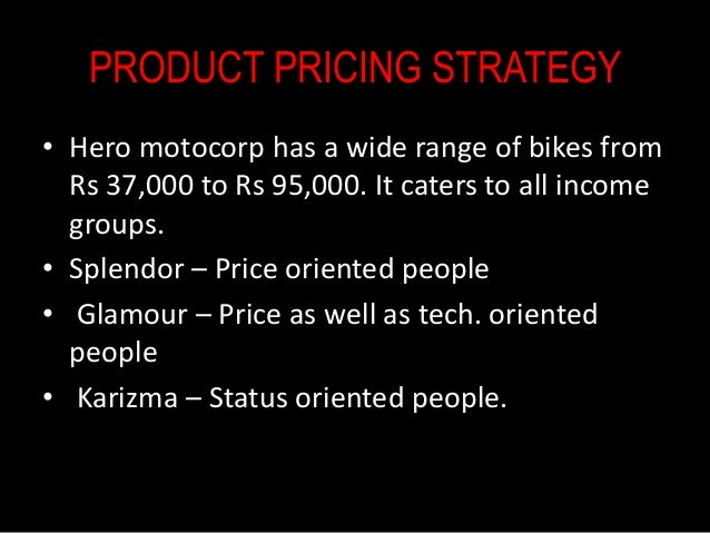 marketing strategy of hero honda Hero honda started in 1984 as a joint venture between hero cycles of india and   in the same year, the company had a market share of 57% in the indian market  hero  strategy hero moto corp's key strategies are to build a robust product.