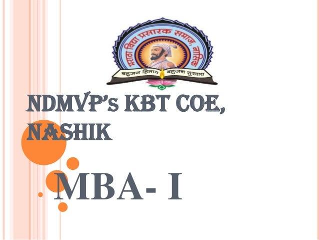 NDMVP'S KBT COE, NASHIK  MBA- I
