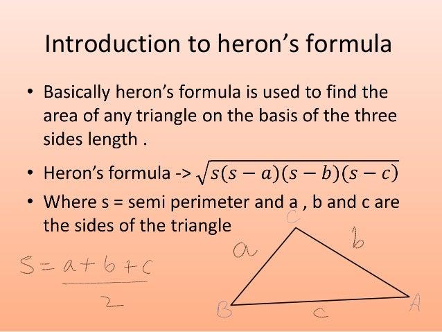 herons formula Trigonometry heron's formula heron's formula is also called hero's formula trigonometry contents page contents heron's formula proof finding the cosine in terms.