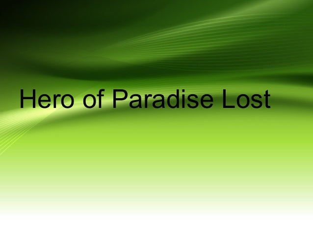 who is the hero of paradise lost explain fully