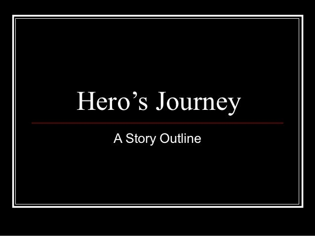 hero s journey outline The hero's journey follows a simple outline first the hero in question must have a disadvantaged childhood next the hero will find a mentor who wisely lays out his/her prophecy the hero's journey essay 1012 words | 5 pages.