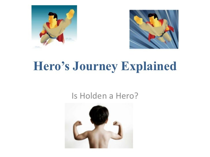 Hero's Journey Explained<br />Is Holden a Hero?<br />