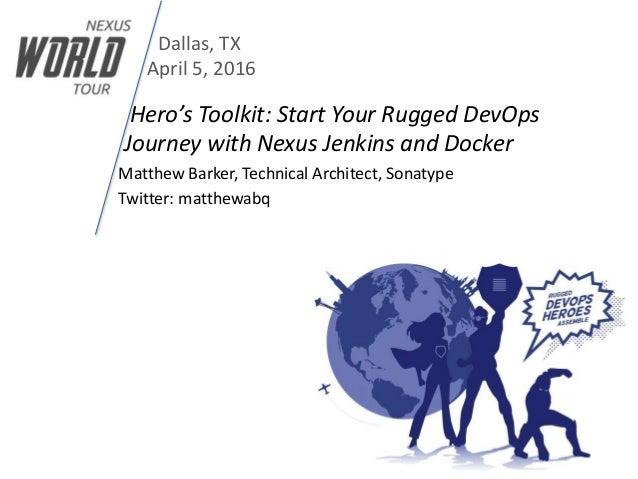 The DevOps Hero Toolkit: Nexus, Jenkins and Docker