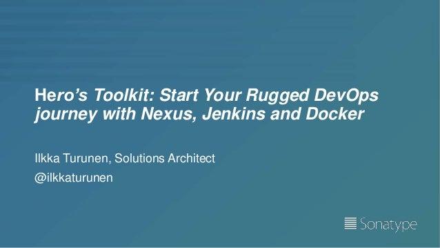 Hero's Tookit: Start Your Rugged DevOps Journey with Nexus, Jenkins a…
