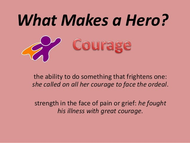 What traits do heroes have