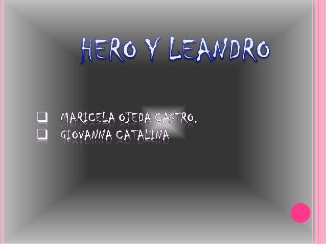 Hero fue unaHero fue una hermosa joven.hermosa joven. Cuidaba los templos de Afrodita