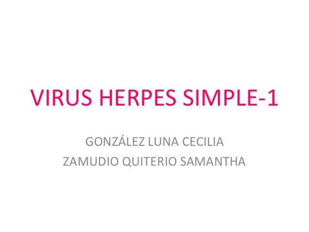 VIRUS HERPES SIMPLE-1 GONZÁLEZ LUNA CECILIA ZAMUDIO QUITERIO SAMANTHA