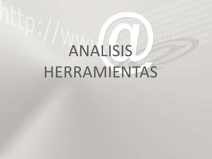ANALISIS HERRAMIENTAS <br />