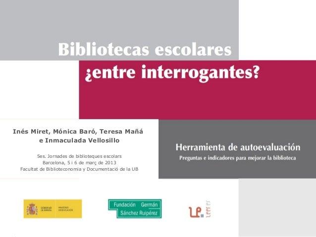 Inés Miret, Mónica Baró, Teresa Mañá       e Inmaculada Vellosillo         5es. Jornades de biblioteques escolars         ...