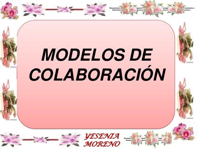 MODELOS DECOLABORACIÓN    YESENIA    MORENO