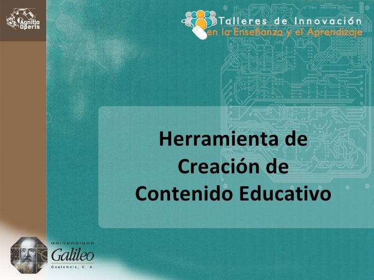 Herramienta de    Creación deContenido Educativo
