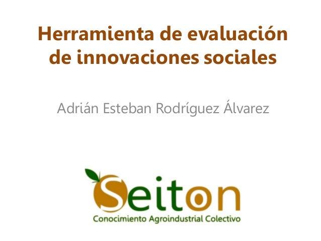 Herramienta de evaluación de innovaciones sociales Adrián Esteban Rodríguez Álvarez