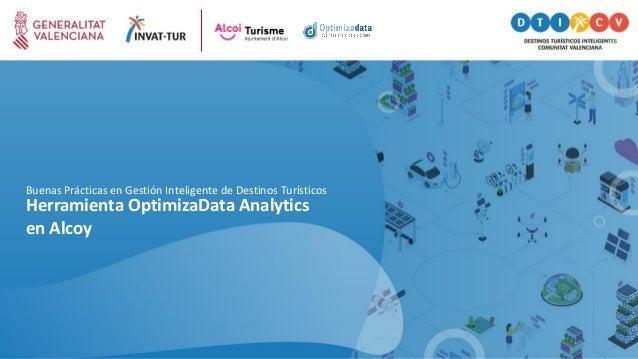 Herramienta OptimizaData Analytics en Alcoy Buenas Prácticas en Gestión Inteligente de Destinos Turísticos