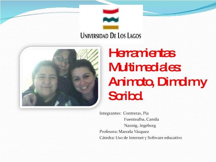 Herramientas Multimediales: Animoto, Dimdim y Scribd.