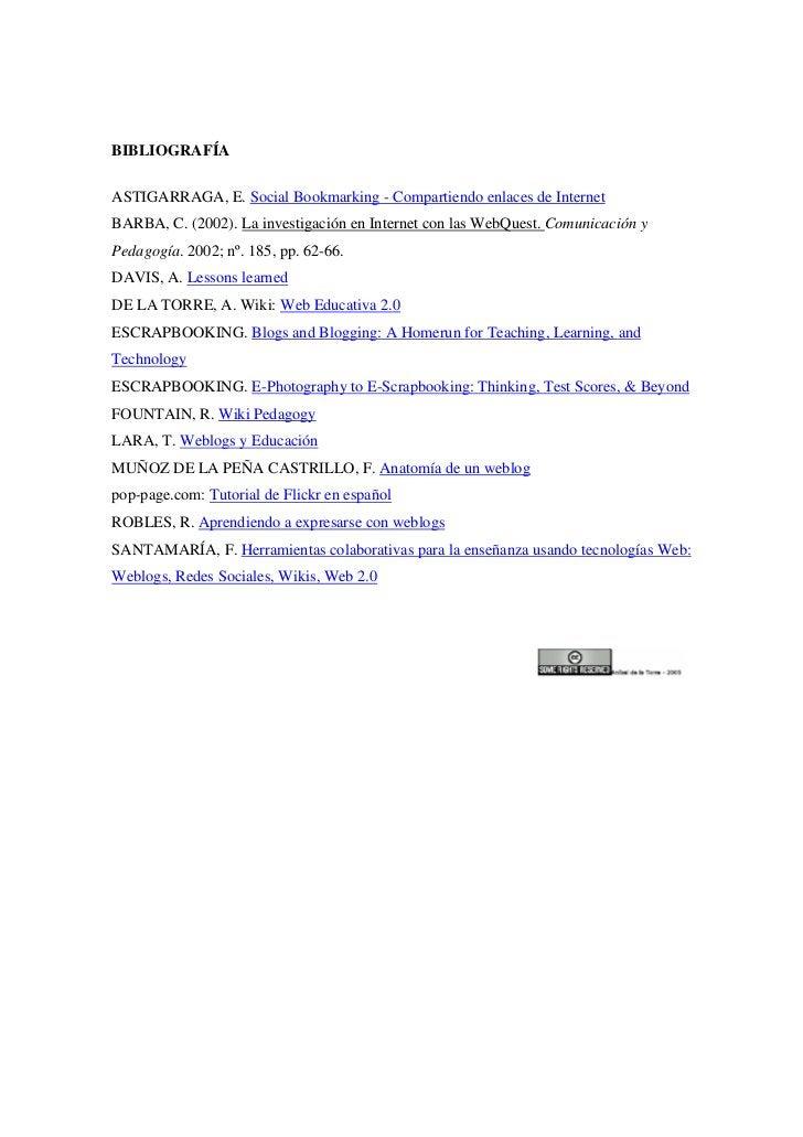 BIBLIOGRAFÍAASTIGARRAGA, E. Social Bookmarking - Compartiendo enlaces de InternetBARBA, C. (2002). La investigación en Int...