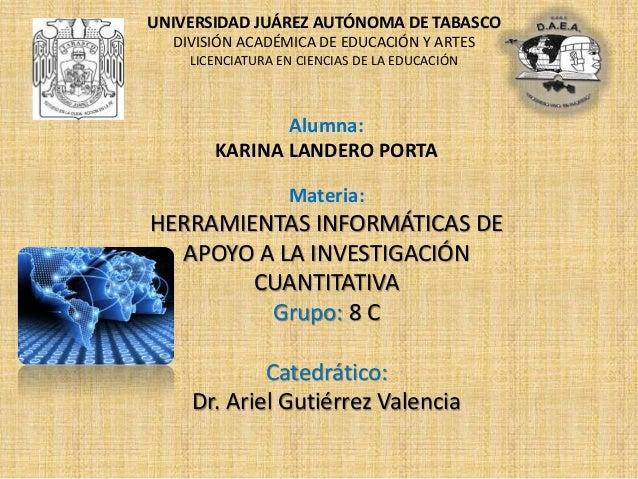 UNIVERSIDAD JUÁREZ AUTÓNOMA DE TABASCO  DIVISIÓN ACADÉMICA DE EDUCACIÓN Y ARTES  LICENCIATURA EN CIENCIAS DE LA EDUCACIÓN ...