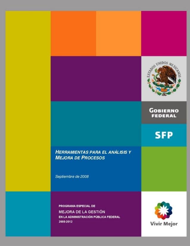 HERRAMIENTAS PARA EL ANÁLISIS Y MEJORA DE PROCESOS  Septiembre de 2008