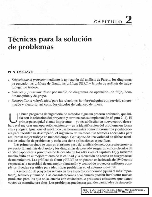 Niebel B. W., Freivalds A. Ingeniería Industrial, Métodos estándares y  diseño del trabajo. Ed. Alfaomega. ED. 11a. México...