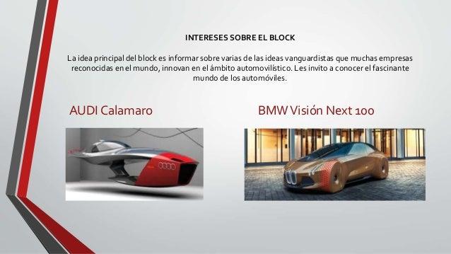 INTERESES SOBRE EL BLOCK La idea principal del block es informar sobre varias de las ideas vanguardistas que muchas empres...