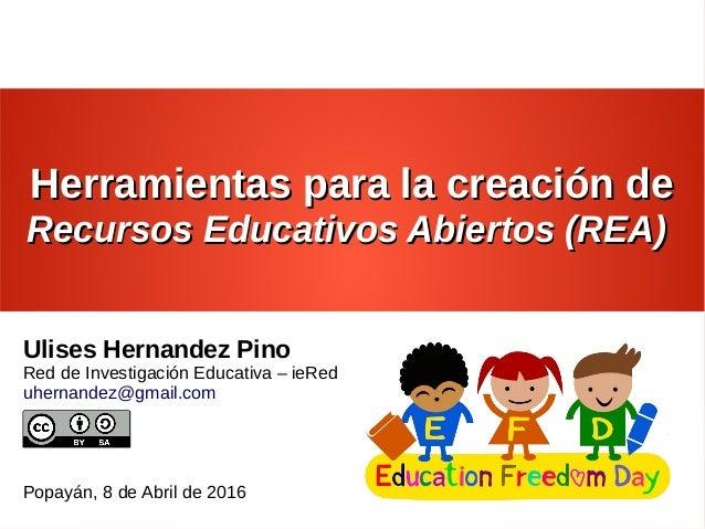 Herramientas para la creación deHerramientas para la creación de Recursos Educativos Abiertos (REA)Recursos Educativos Abi...