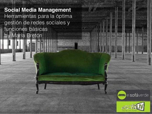 Social Media Management Herramientas para la óptima gestión de redes sociales y funciones básicas by María Bretón