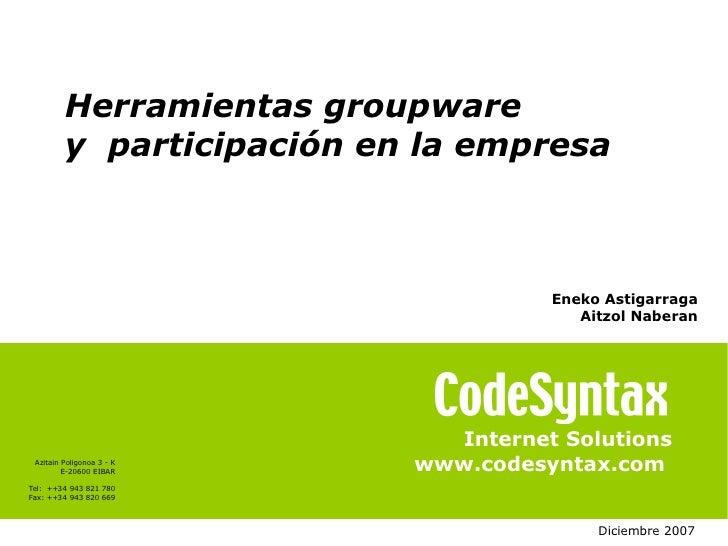 Herramientas groupware          y participación en la empresa                                         Eneko Astigarraga   ...