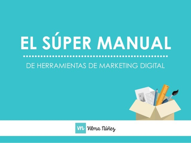 EL SÚPER MANUAL  DE HERRAMIENTAS DE MARKETING DIGITAL  1