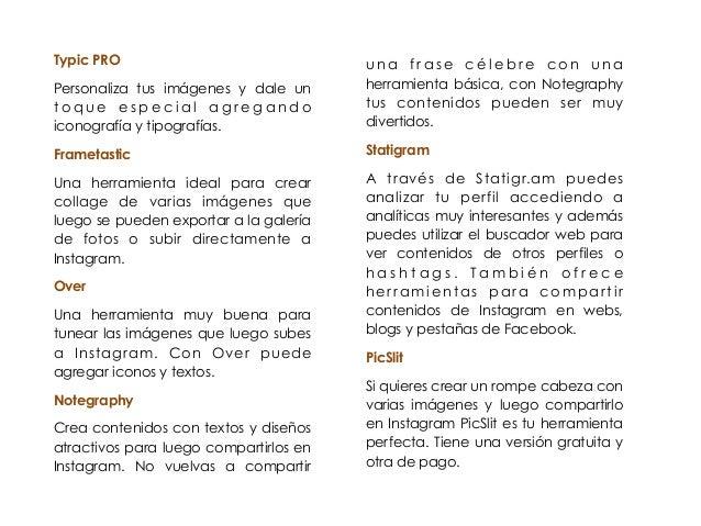 Typic PRO  Personaliza tus imágenes y dale un  t o q u e e s p e c i a l a g regando  iconografía y tipografías.  Frametas...