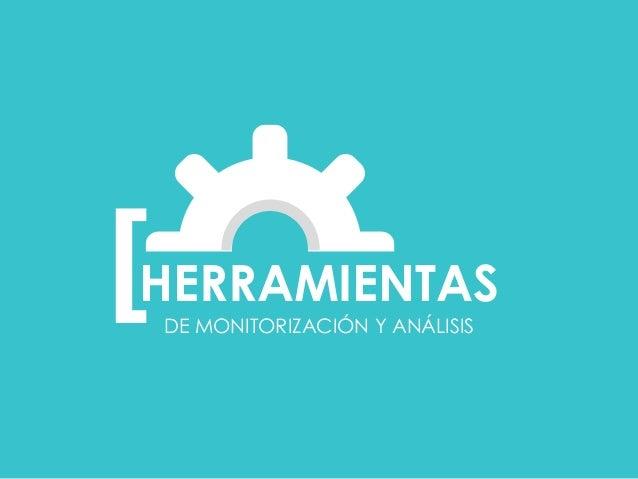 DE MONITORIZACIÓN Y ANÁLISIS [  HERRAMIENTAS