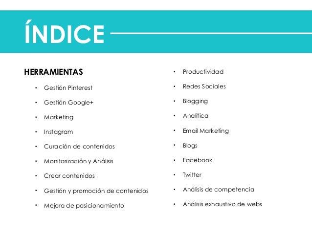 ÍNDICE  HERRAMIENTAS  • Gestión Pinterest  • Gestión Google+  • Marketing  • Instagram  • Curación de contenidos  • Monito...