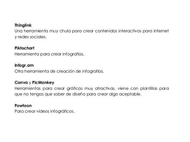 Thinglink  Una herramienta muy chula para crear contenidos interactivos para Internet  y redes sociales.  !  Piktochart  H...