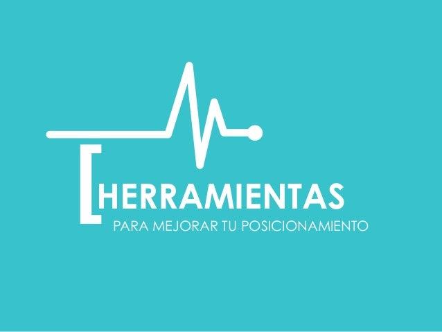 HERRAMIENTAS  PARA MEJORAR TU POSICIONAMIENTO [