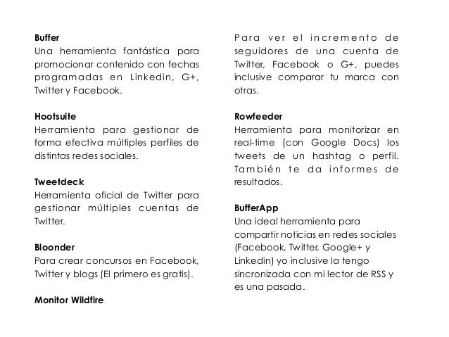Buffer  Una herramienta fantástica para  promocionar contenido con fechas  programadas en Linkedin, G+,  Twitter y Faceboo...