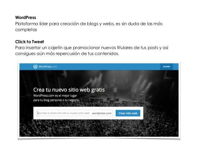 WordPress  Plataforma líder para creación de blogs y webs, es sin duda de las más  completas  !  Click to Tweet  Para inse...